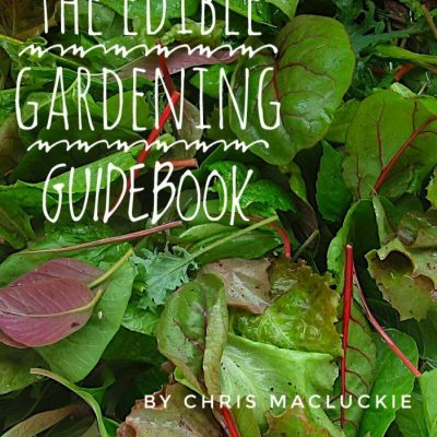 THE EDIBLE GARDENING GUIDEBOOK
